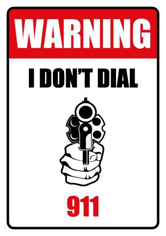 I Don't Dial 911 sign template