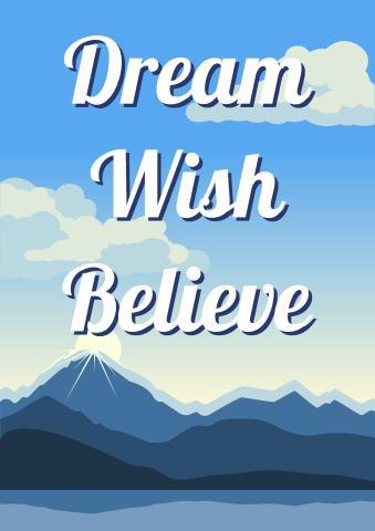 Dream, Wish, Believe poster template